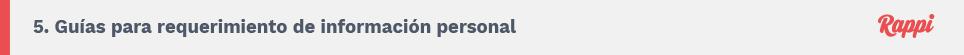 5. Guías para requerimiento de información personal. Rappi.